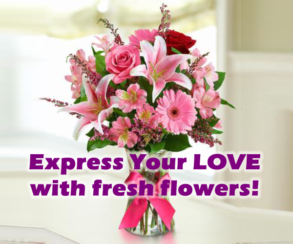 Express your love with fresh flowers!